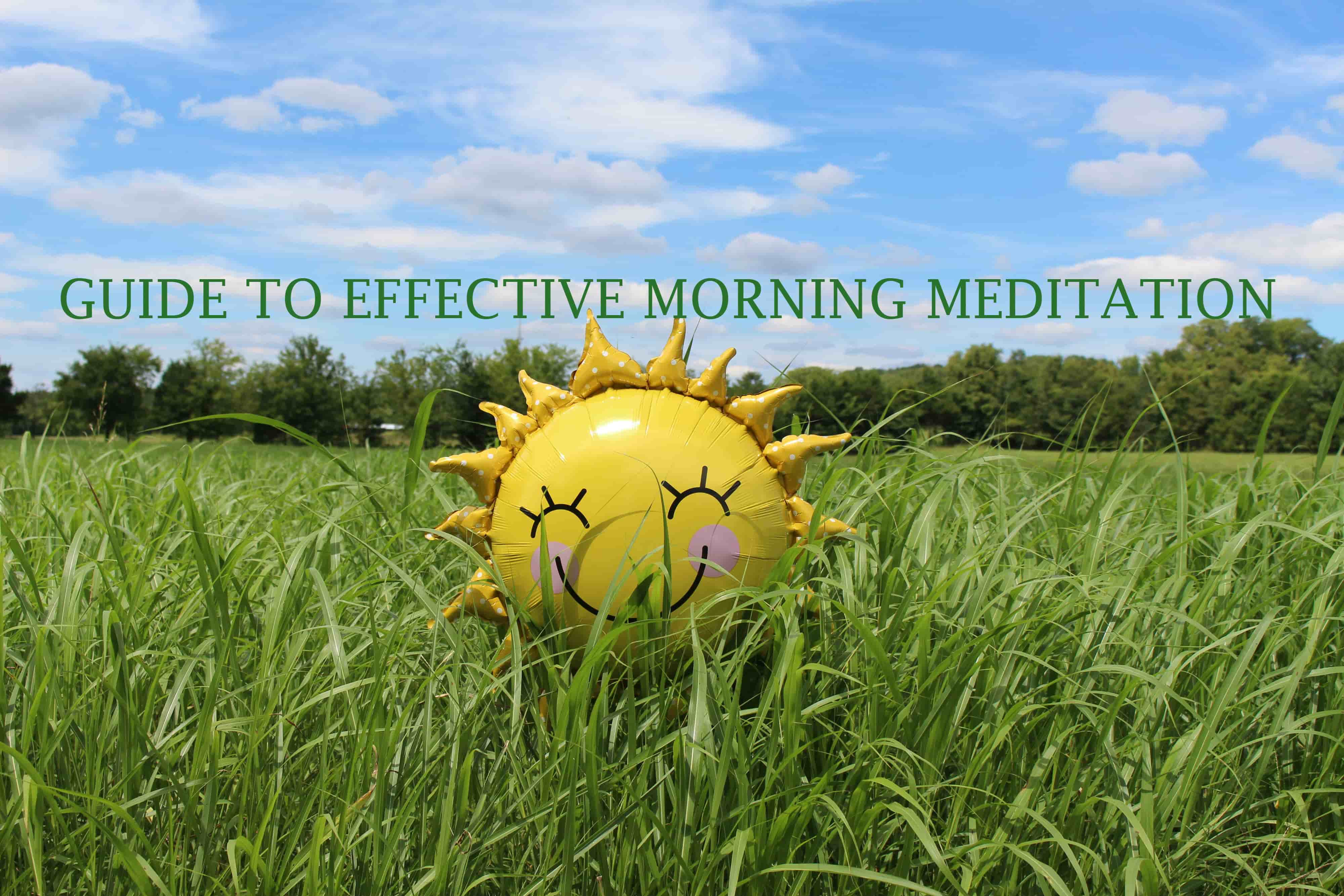 GUIDE TO EFFECTIVE MORNING MEDITATION