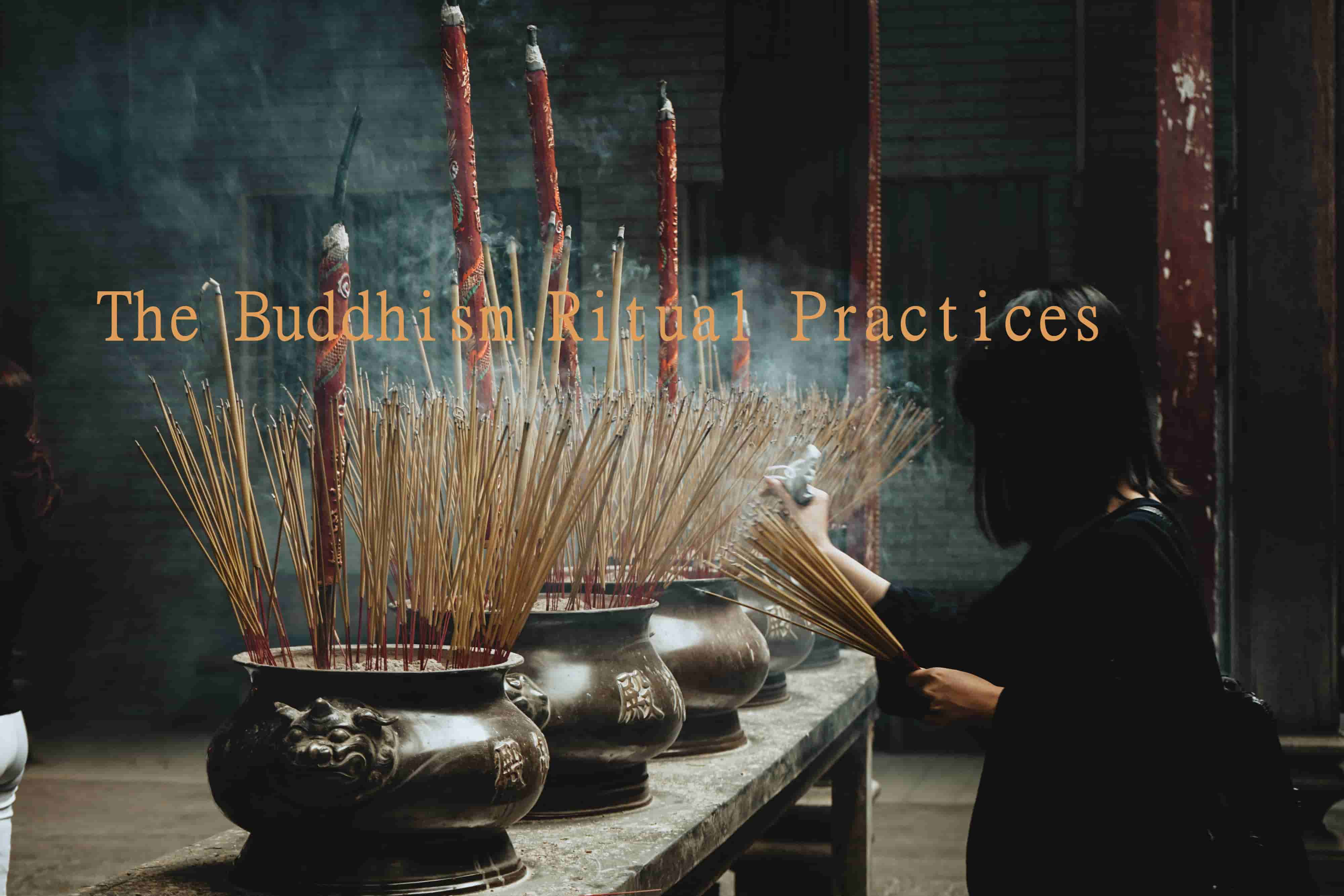 The Buddhism Ritual Practices