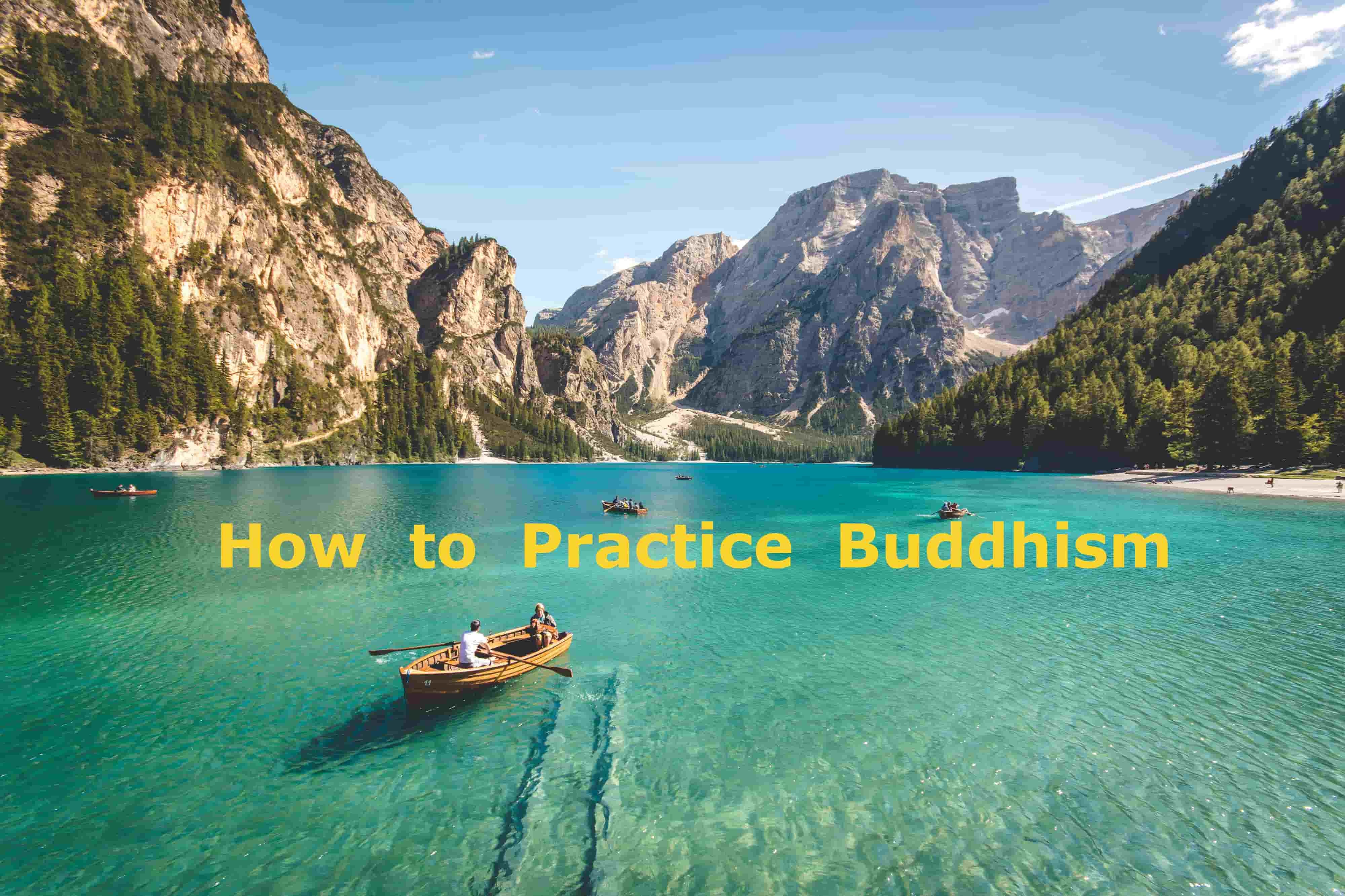How to Practice Buddhism