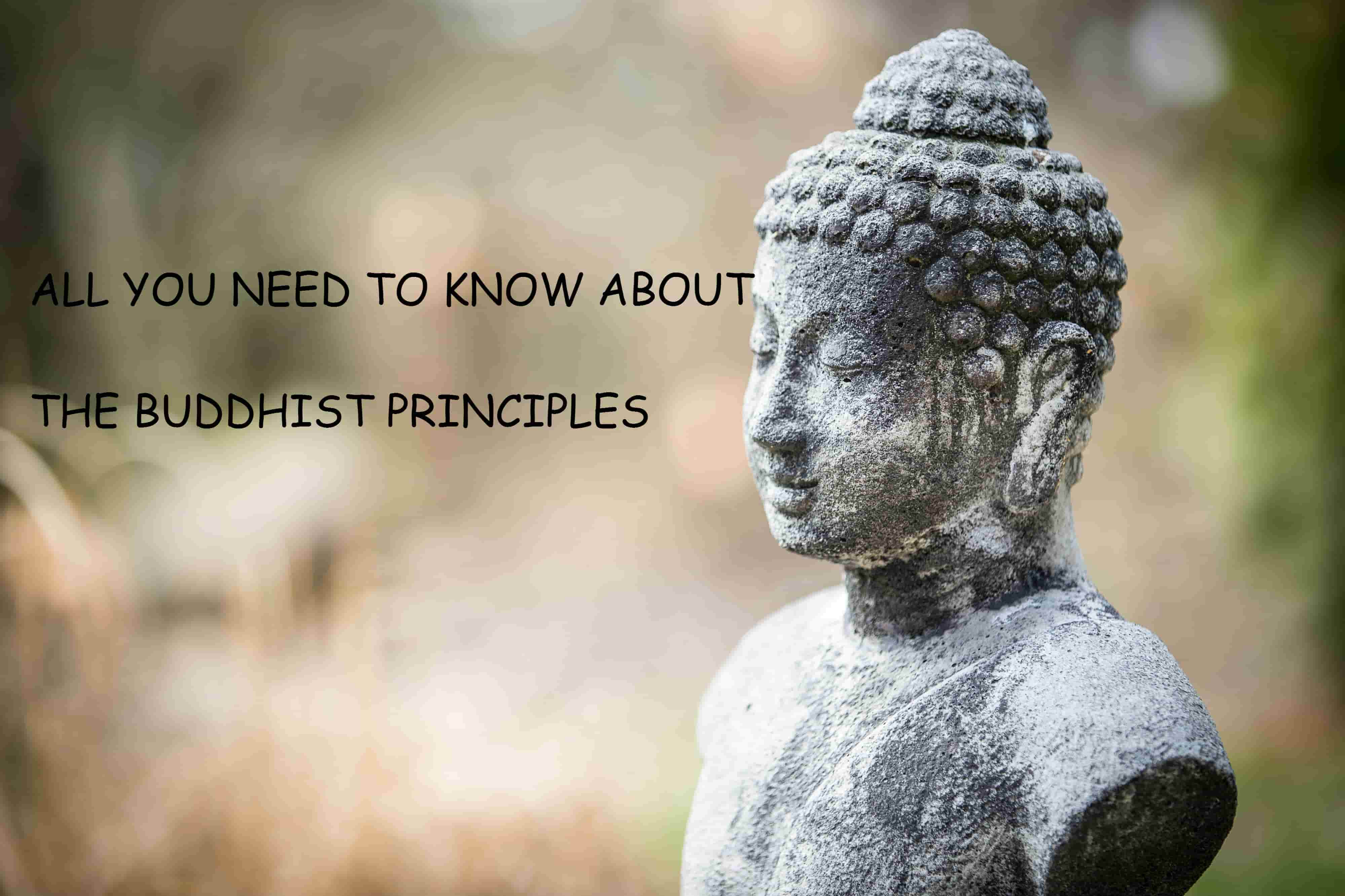 ALL YOU NEED TO KNOW ABOUT THE BUDDHIST PRINCIPLES