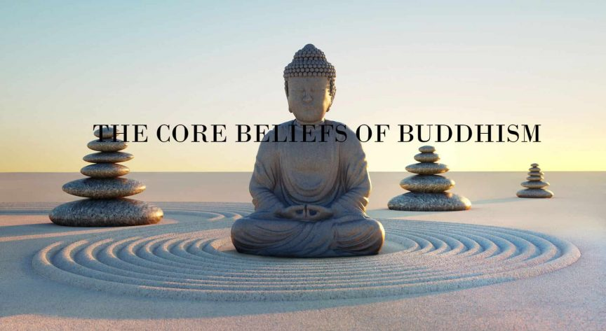 THE CORE BELIEFS OF BUDDHISM
