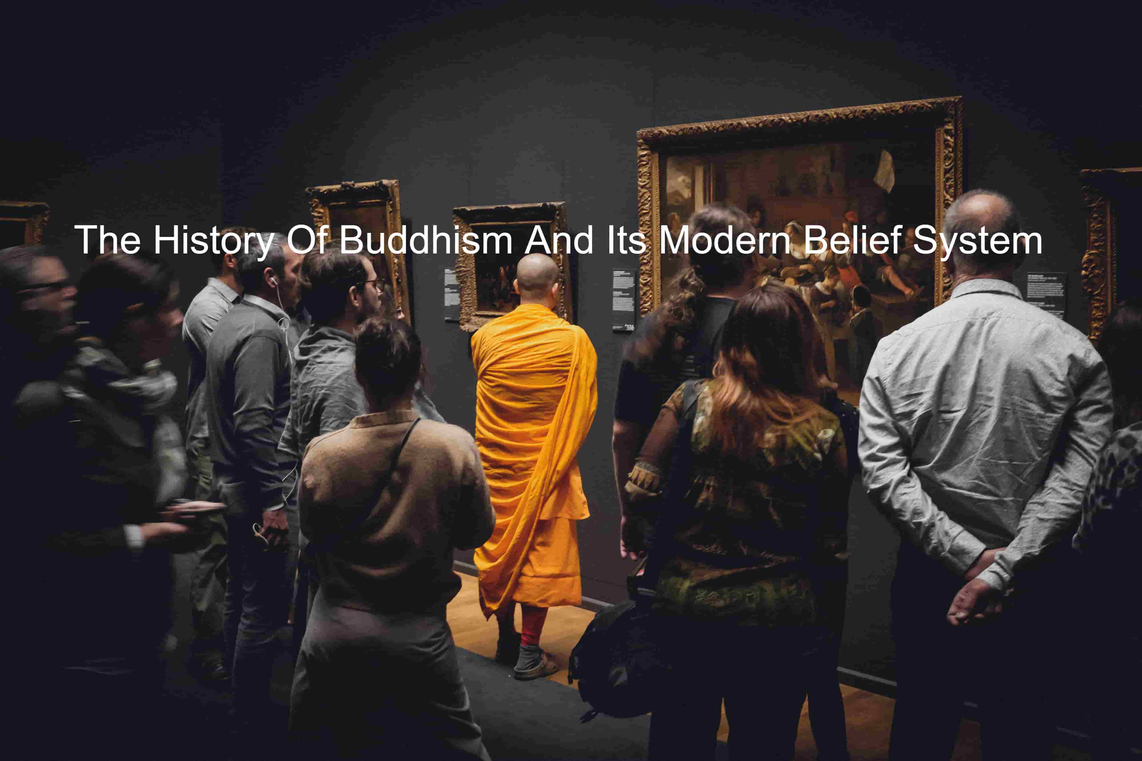 The History Of Buddhism And Its Modern Belief System