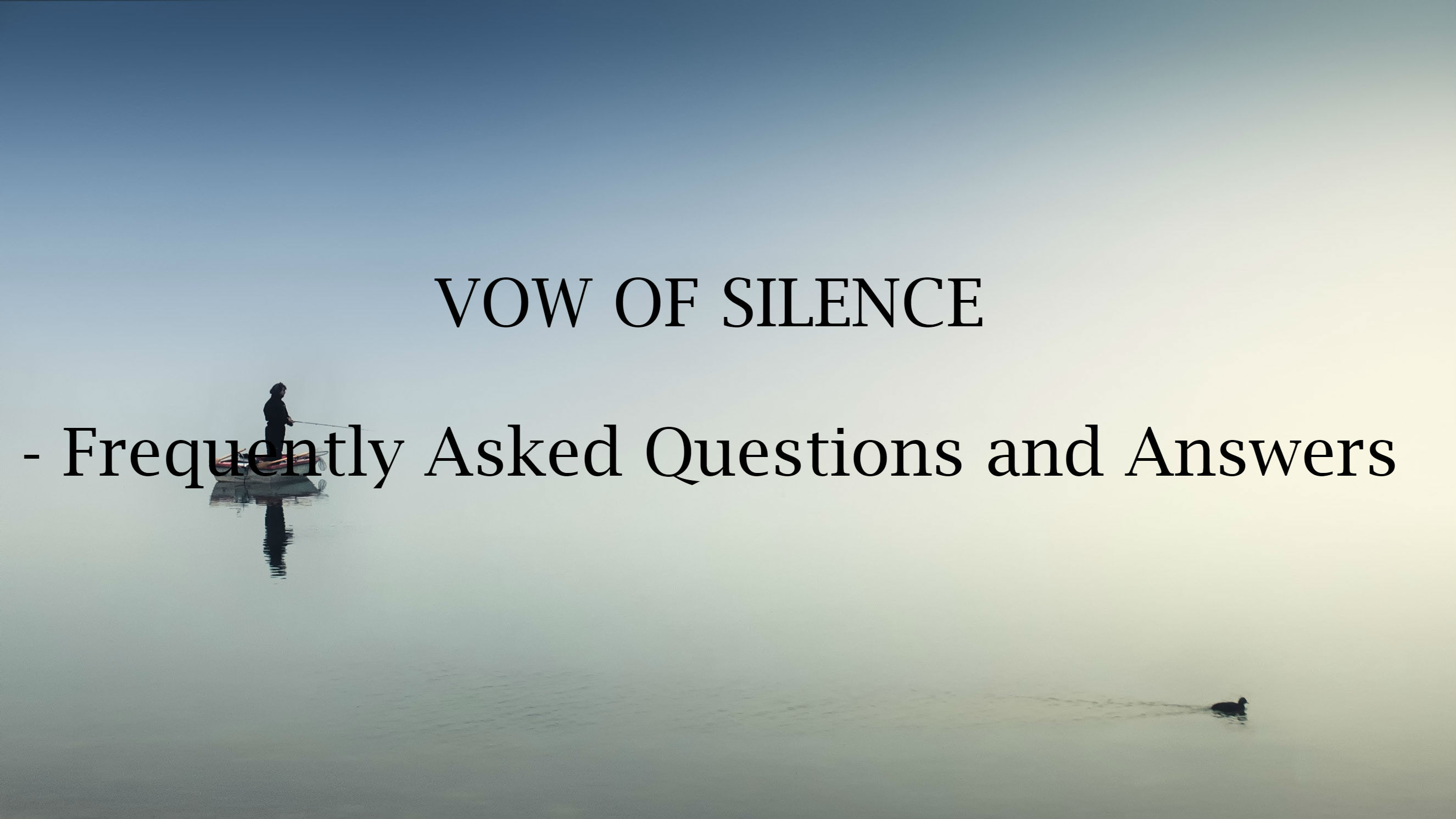 VOW OF SILENCE - Frequently Asked Questions and Answers