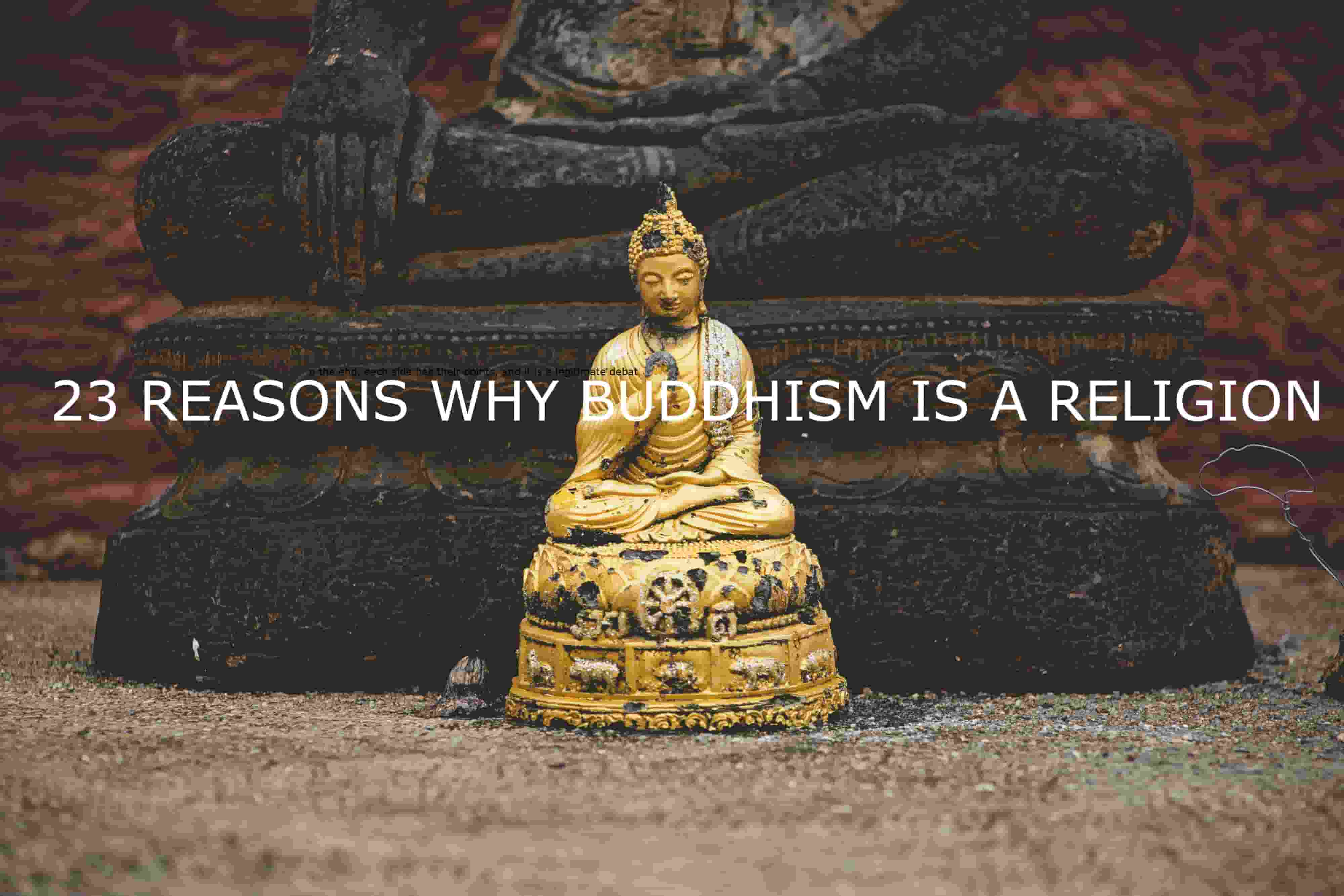 23 REASONS WHY BUDDHISM IS A RELIGION