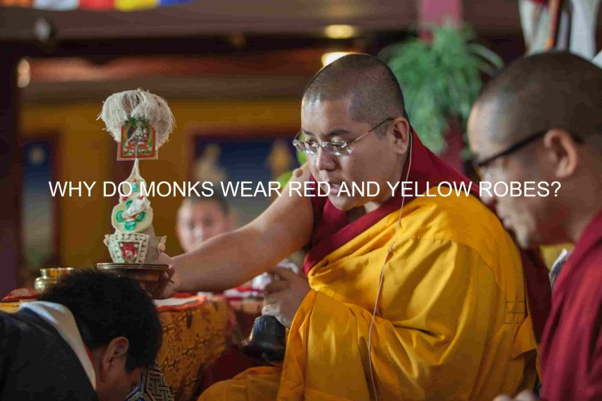 Why do monks wear red and yellow?