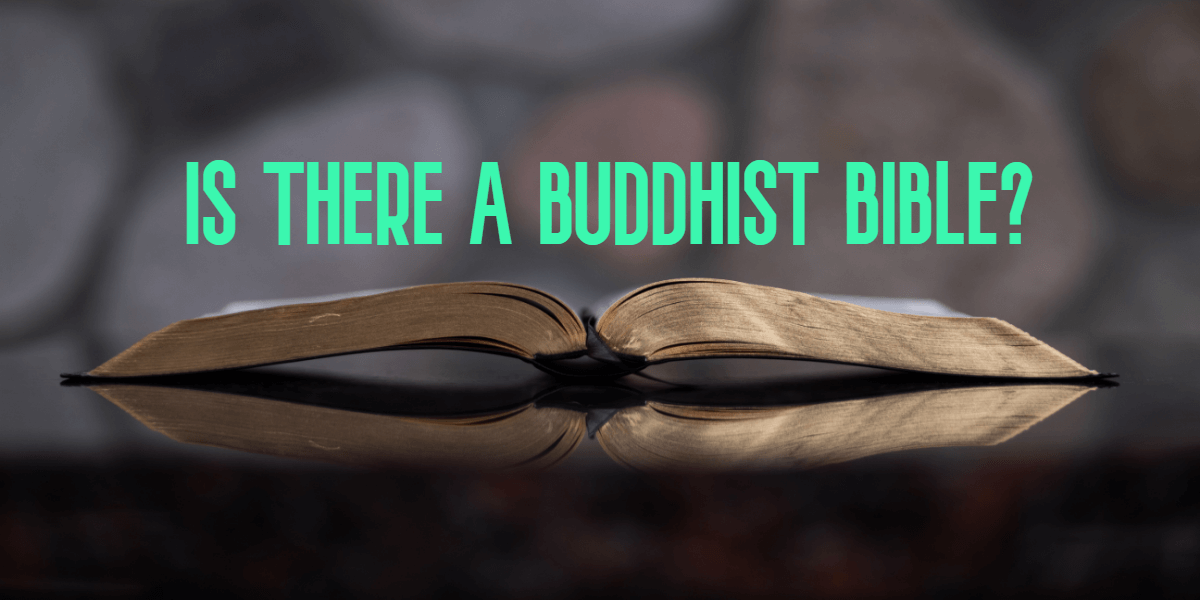 IS THERE A BUDDHIST BIBLE?