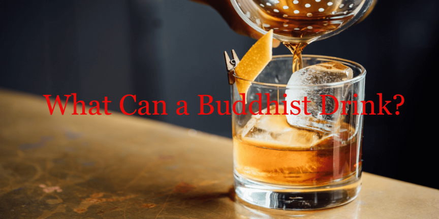 What Can a Buddhist Drink
